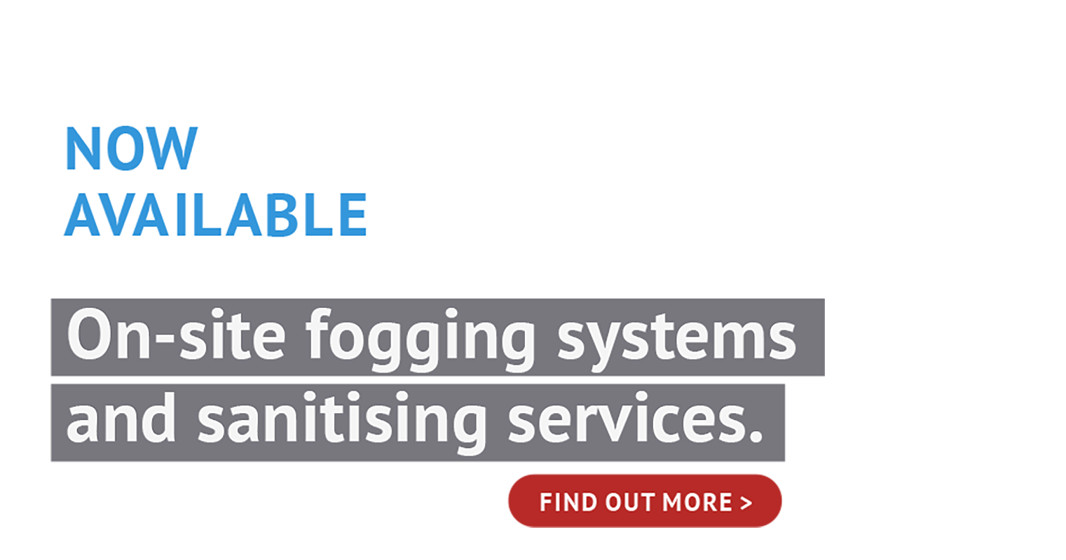 Now available. On-site fogging systems and sanitising services. Find out more