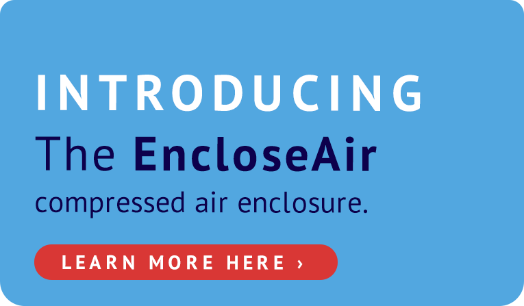 Introducing the EncloseAir compressed air enclosure. Learn more here